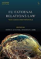 EU External Relations Law: Text, Cases and Materials