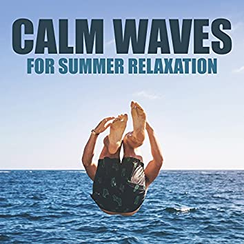 Calm Waves for Summer Relaxation