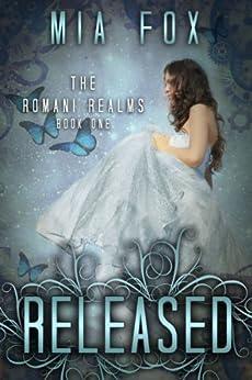 Released (Romani Realms Book 1) by [Mia Fox]