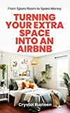 From Spare Room to Spare Money: Turning Your Extra Space into an Airbnb (English Edition)