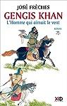Gengis Khan - tome 1 L'Homme qui aimait le vent par Frèches