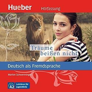 Träume beißen nicht     Deutsch als Fremdsprache              By:                                                                                                                                 N.N.                               Narrated by:                                                                                                                                 Marion Schwenninger                      Length: 41 mins     1 rating     Overall 5.0