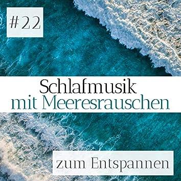 #22 Schlafmusik mit Meeresrauschen zum Entspannen