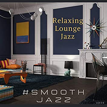 Relaxing Lounge Jazz