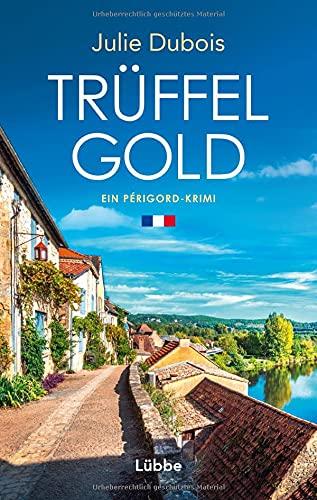 Trüffelgold: Ein Périgord-Krimi