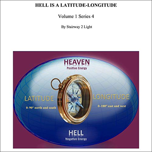 Stairway to Light: Hell Is a Latitude-Longitude (Volume 1, Book 4) cover art