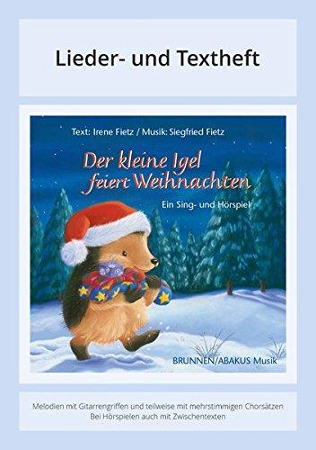 Der kleine Igel feiert Weihnachten: Lieder- und Textheft: 20 Seiten · A5 Heft · Melodien und Text mit Gitarrengriffen, Zwischentexten und Instrumentalstimmen