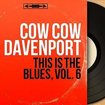 This Is the Blues, Vol. 6 (feat. Joe Bishop, Sam Price, Teddy Bunn, Richard Fulbright) [Mono Version]