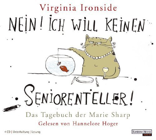 Nein! Ich will keinen Seniorenteller: Das Tagebuch der Marie Sharp von Ironside. Virginia (2010) Audio CD
