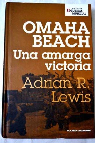 Omaha Beach. Una Amarga Victoria