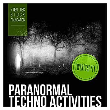 Paranormal Techno Activities - TWENTYSEVEN