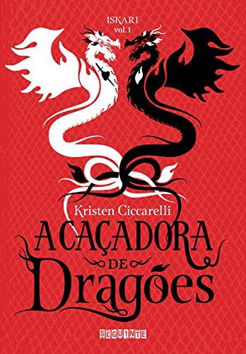 A caçadora de dragões (Iskari Livro 1)