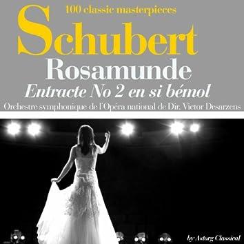 Schubert : Rosemonde, Op. 26, entracte No. 2 en si bémol (100 classic masterpieces)
