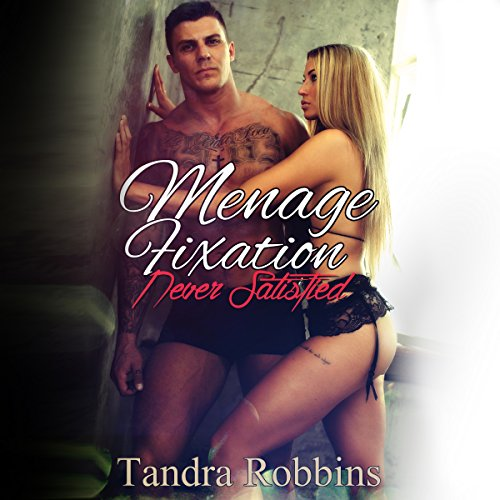 Menage Fixation: Never Satisfied audiobook cover art