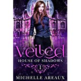 Veiled (The House of Shadows Series Book 1) (English Edition)