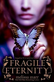 Fragile Eternity (Wicked Lovely Book 3) by [Melissa Marr]