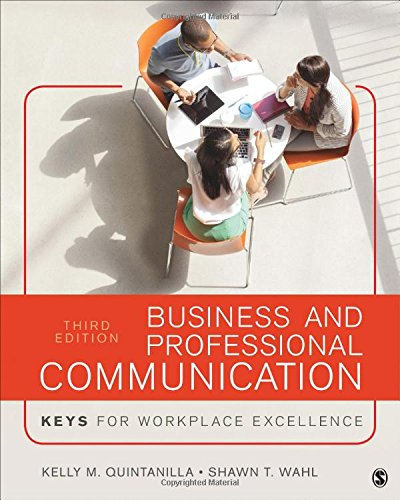 Compare Textbook Prices for Business and Professional Communication: KEYS for Workplace Excellence 3 Edition ISBN 9781506315522 by Quintanilla, Kelly Marie Miller,Wahl, Shawn T.