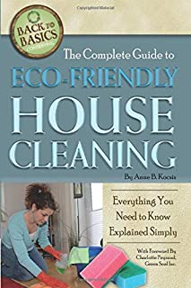 The Complete Guide to Eco-Friendly House Cleaning Everything You Need to Know Explained Simply (Back to Basics)