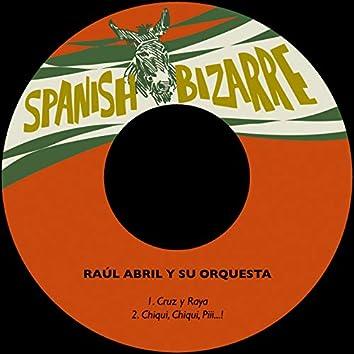 Cruz y Raya / Chiqui, Chiqui, Piii...!