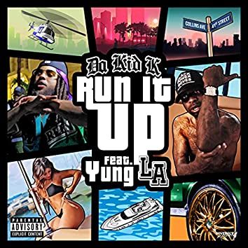 Run It Up (feat. Yung L.A.)
