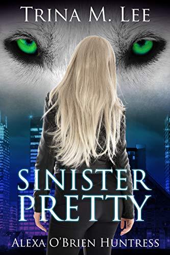 Download Sinister Pretty (Alexa O'Brien Huntress Book 11) (English Edition) B01MYW6876