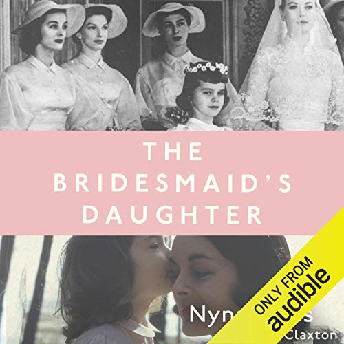 The Bridesmaid's Daughter Audiobook By Nyna Giles,                                                                                        Eve Claxton cover art