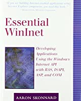 Essential Winlnet: Developing Applications Using the Windows Internet API with RAS, ISAPI, ASP, and COM (Addison-Wesley Microsoft Technology)