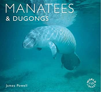 Manatees and Dugongs (Worldlife Library) 1841071269 Book Cover