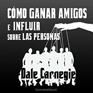 Cómo Ganar Amigos E Influir Sobre Las Personas [How to Win Friends and Influence People]                   By:                                                                                                                                 Dale Carnegie                               Narrated by:                                                                                                                                 Juan Antonio Bernal                      Length: 7 hrs and 13 mins     203 ratings     Overall 4.8