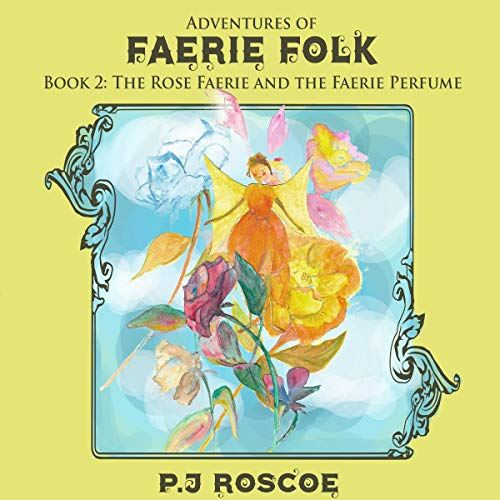 The Rose Faerie, and the Faerie Perfume cover art