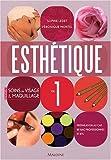 Esthétique : Tome 1, Manuel des soins du visage et maquillage