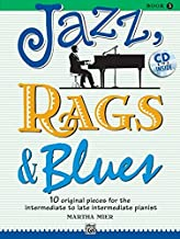 Jazz, Rags & Blues, Bk 3: 10 Original Pieces for the Intermediate to Late Intermediate Pianist, Book & CD