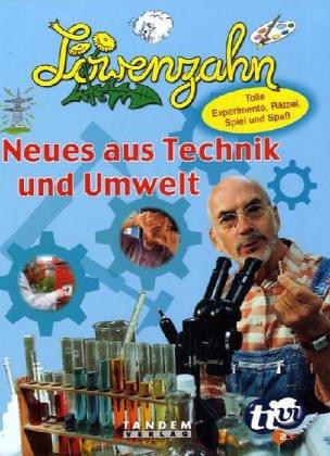 Löwenzahn: Neues aus Technik und Umwelt.