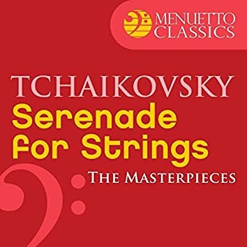The Masterpieces - Tchaikovsky: Serenade for Strings in C Major, Op. 48