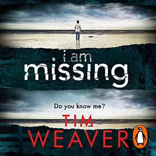 I Am Missing Audiobook By Tim Weaver cover art