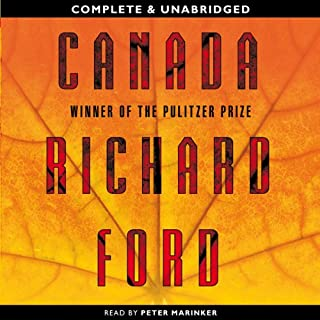Canada                   By:                                                                                                                                 Richard Ford                               Narrated by:                                                                                                                                 Peter Marinker                      Length: 14 hrs and 38 mins     31 ratings     Overall 3.3