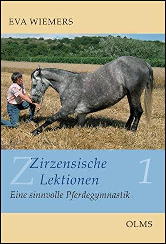 Zirzensische Lektionen Bd. 1: Eine sinnvolle Pferdegymnastik.