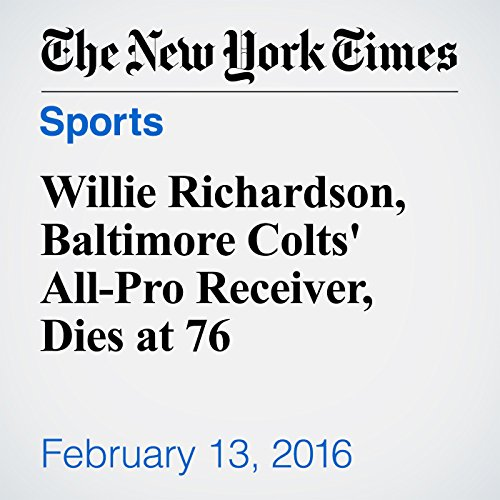 Willie Richardson, Baltimore Colts' All-Pro Receiver, Dies at 76 audiobook cover art