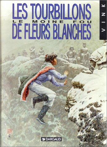 Le Moine fou, tome 7 : Les tourbillons de fleurs blanches