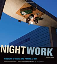 Nightwork: A History of Hacks and Pranks at MIT (The MIT Press)