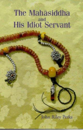The Mahasiddha and His Idiot Servant