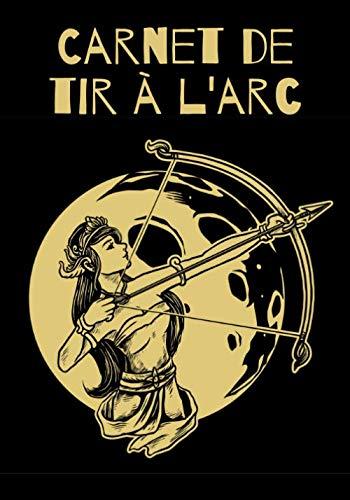Carnet de Tir à l'arc: Pour Archer | Noter vos scores et entraînements | Améliorer vos compétences | 100 Feuilles de marque | 17,7 x 25,4 cm | Cadeau pour Archer & Coach.