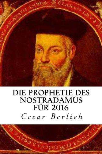 Die Prophetie des Nostradamus für 2016