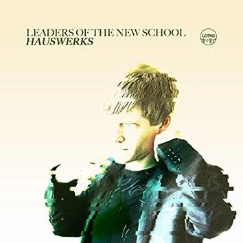 Leaders Of The New School Presents Hauswerks