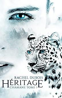 Héritage: Chamanes T.1 par [Rachel Dubois]