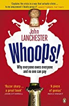 Whoops!: Why Everyone Owes Everyone and No One Can Pay by John Lanchester (2010-10-07)