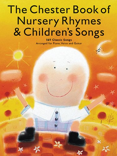 Chester Book Of Nursery Rhymes And Childrens Songs -For Piano, Voice & Guitar-: Noten für Gesang, Klavier, Gitarre