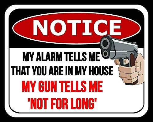 Mi alarma me dice que estás en mi casa La pistola me dice que no por mucho tiempo Vintage Warn Retro Man Cave Man Home Bar Novedad Granja Patio Garaje Decoración de pared,30x20cm