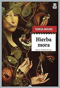 Hierba mora par Teresa Moure Pereiro