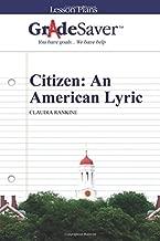 GradeSaver (TM) Lesson Plans: Citizen: An American Lyric